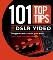 101 Top Tips for DSLR Video