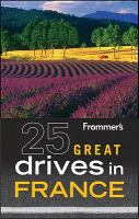 25 Great Drives in France