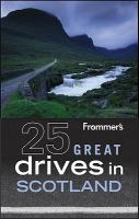 Frommer's 25 Great Drives in Scotland 2011