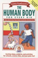 Janice VanCleave's the Human Body for Every Kid