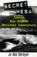 Secret Mesa : Inside Los Alamos National Laboratory  / Jo Ann Shroyer