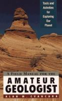 A Field Manual for the Amateur Geologist