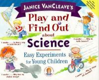 Janice VanCleave's Play and Find Out About Science
