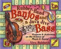 Rubber-band Banjos and A Java Jive Bass