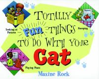 Totally Fun Things to Do With your Cat
