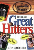 The Louisville Slugger Book of Great Hitters