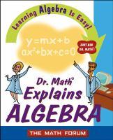 Dr. Math Explains Algebra