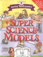 Janice VanCleave's Super Science Models
