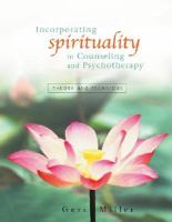 Incorporating Spirituality in Counseling and Psychotherapy