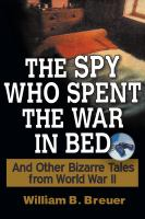 The Spy Who Spent The War In Bed