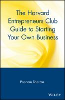 The Harvard Entrepreneurs Club Guide to Starting your Own Business