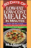60 Days of Low-fat, Low-cost Meals in Minutes