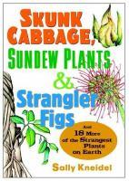Skunk Cabbage, Sundew Plants, and Strangler Figs