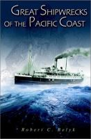 Great Shipwrecks of the Pacific Coast
