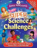 Janice VanCleave's Super Science Challenges