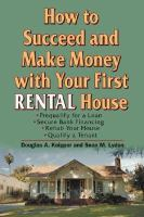 How to Succeed and Make Money With your First Rental House