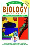 Janice VanCleave's Biology for Every Kid