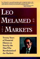 Leo Melamed on the Markets