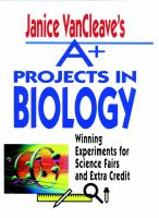 Janice VanCleave's A+ Projects in Biology