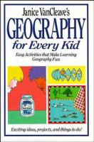Janice VanCleave's Geography for Every Kid