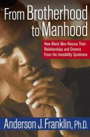 From Brotherhood to Manhood