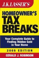 J.K. Lasser's Homeowner's Tax Breaks 2005