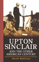 Upton Sinclair and the Other American Century