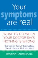 Your Symptoms Are Real