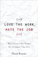 Love the Work, Hate the Job