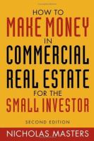 How to Make Money in Commercial Real Estate for the Small Investor