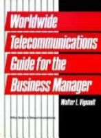 Worldwide Telecommunications Guide for the Business Manager