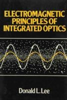Electromagnetic Principles of Integrated Optics