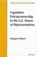 Legislative Entrepreneurship in the U.S. House of Representatives