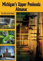 Michigan's Upper Peninsula Almanac