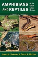 Amphibians And Reptiles Of The Great Lakes Region, Revised Ed. (Revised)