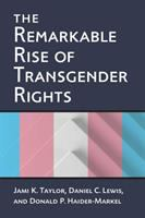 The Remarkable Rise of Transgender Rights