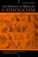 The Origins of Mexican Catholicism