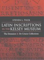 Latin Inscriptions in the Kelsey Museum