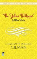 """The Yellow Wallpaper"" and Other Stories"