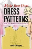 Make Your Own Dress Patterns