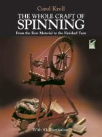 The Whole Craft of Spinning From the Raw Material to the Finished Yarn