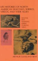Life Histories of North American Wagtails, Shrikes, Vireos, and Their Allies