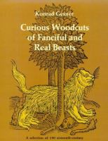 Curious Woodcuts of Fanciful and Real Beasts