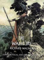 Die Walkure: Complete Vocal And Orchestral Score