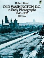 Old Washington, D.C., in Early Photographs, 1846-1932