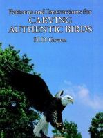 Patterns and Instructions for Carving Authentic Birds