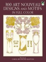 300 Art Nouveau Designs and Motifs in Full Color