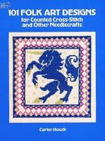 101 Folk Art Designs for Counted Cross-stitch and Other Needlecrafts