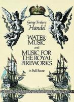 Water Music ; And, Music For The Royal Fireworks