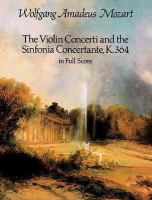The Violin Concerti ; And The Sinfonia Concertante, K. 364